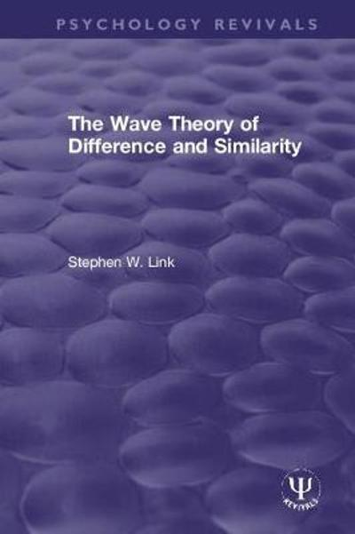 The Wave Theory of Difference and Similarity - Stephen W. Link