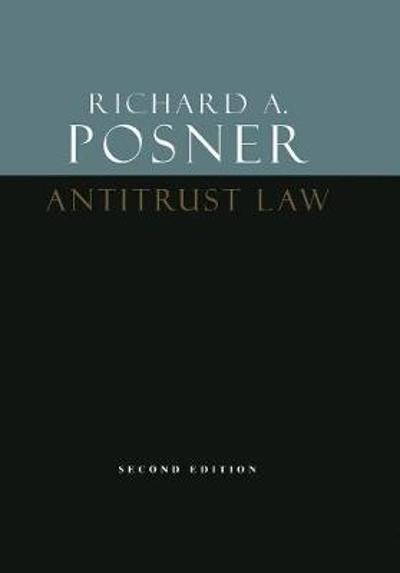 Antitrust Law, Second Edition - Richard A Posner