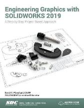 Engineering Graphics with SOLIDWORKS 2019 - David Planchard