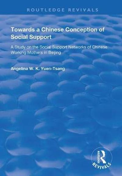 Towards a Chinese Conception of Social Support - Angelina W.K. Yuen-Tsang