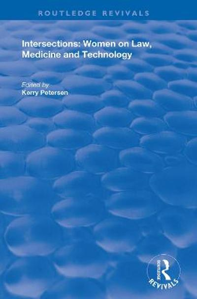 Intersections: Women on Law, Medicine and Technology - Kerry Petersen