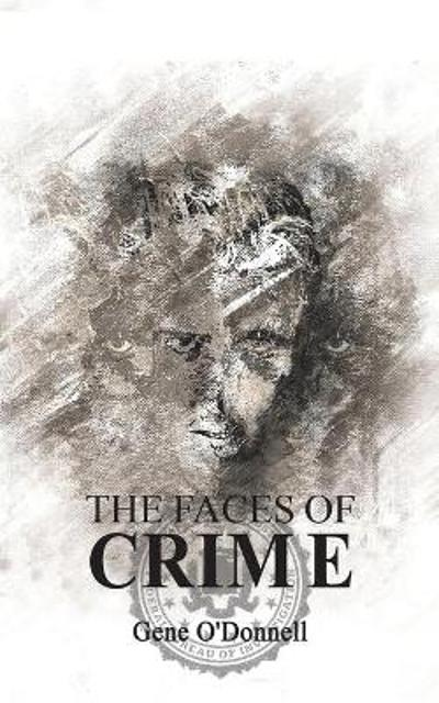 The Faces of Crime - Gene O'Donnell