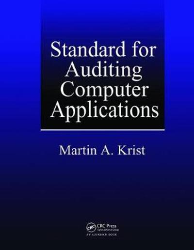 Standard for Auditing Computer Applications - Martin A. Krist