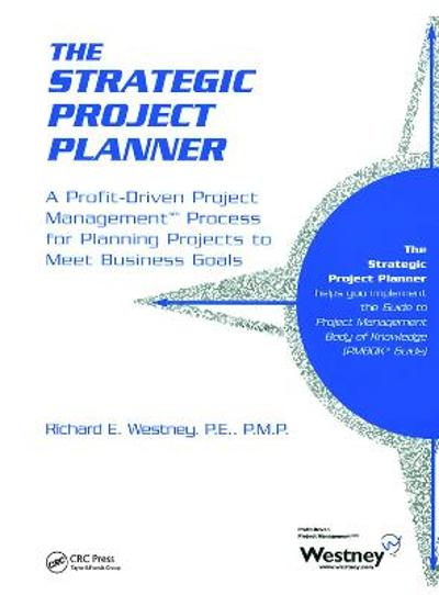 The Strategic Project Planner - Richard E. Westney