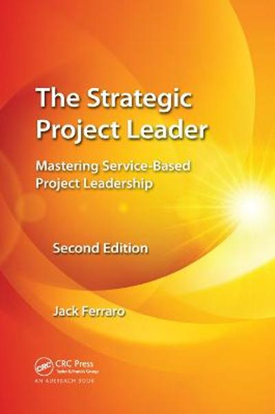The Strategic Project Leader - Jack Ferraro