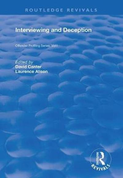 Interviewing and Deception - David Canter