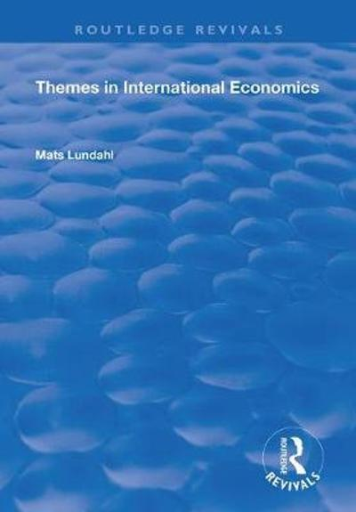 Themes in International Economics - Mats Lundahl
