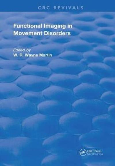 Functional Imaging in Movement Disorders - W. R. Wayne Martin