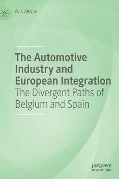 The Automotive Industry and European Integration - A. J. Jacobs