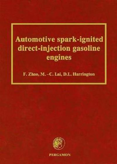 Automotive Spark-Ignited Direct-Injection Gasoline Engines - F. Zhao