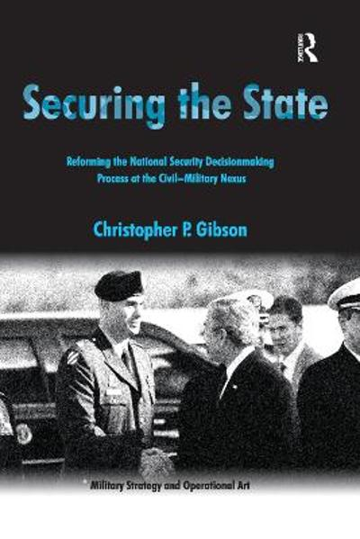 Securing the State - Christopher P. Gibson