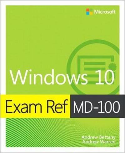 Exam Ref MD-100 Windows 10 - Andrew Bettany