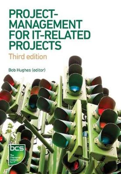 Project Management for IT-Related Projects - Bob Hughes