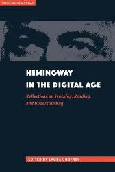 Hemingway in the Digital Age - Laura Godfrey