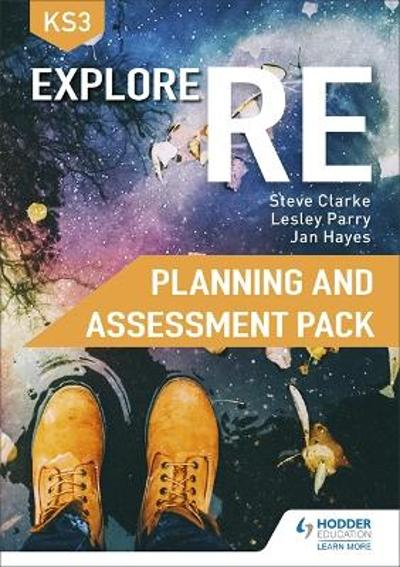 Explore RE for Key Stage 3 Planning and Assessment Pack - Steve Clarke