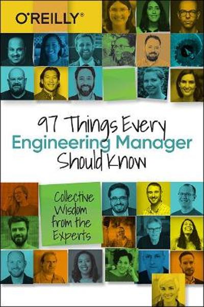 97 Things Every Engineering Manager Should Know - Camille Fournier
