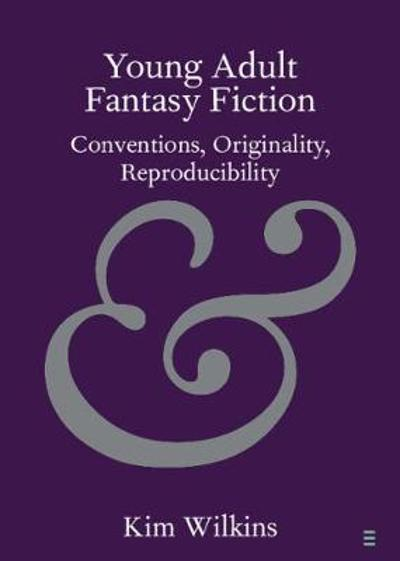 Young Adult Fantasy Fiction - Kim Wilkins