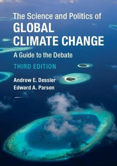 The Science and Politics of Global Climate Change - Andrew E. Dessler