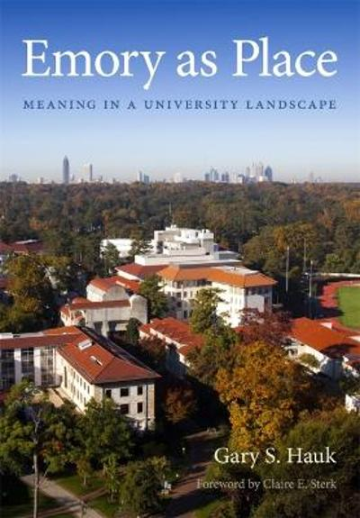 Emory as Place - Gary S. Hauk