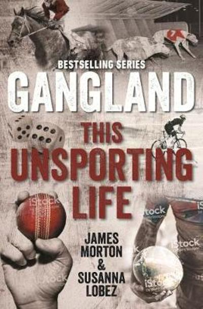 Gangland This Unsporting Life - James Morton