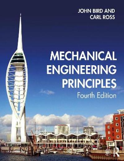 Mechanical Engineering Principles - John Bird