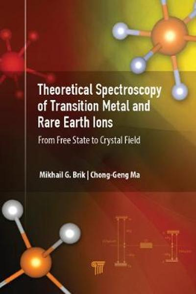 Theoretical Spectroscopy of Transition Metal and Rare Earth Ions - Mikhail G. Brik