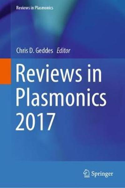 Reviews in Plasmonics 2017 - Chris D. Geddes