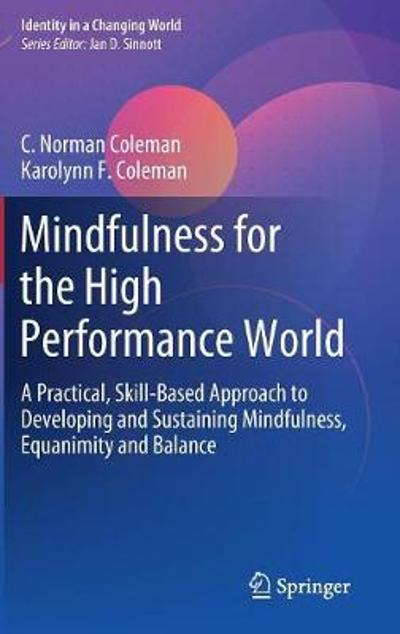 Mindfulness for the High Performance World - C. Norman Coleman
