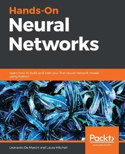 Hands-On Neural Networks - Leonardo De Marchi