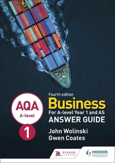 AQA A-level Business Year 1 and AS Fourth Edition Answer Guide (Wolinski and Coates) - John Wolinski