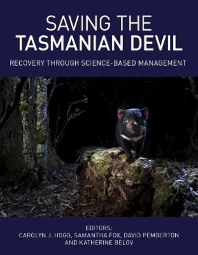 Saving the Tasmanian Devil - Carolyn J. Hogg