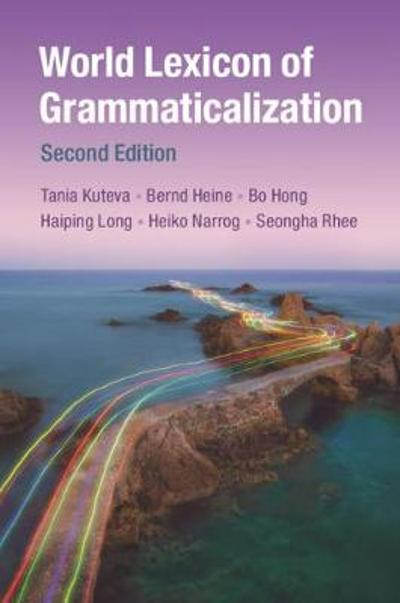 World Lexicon of Grammaticalization - Tania Kuteva