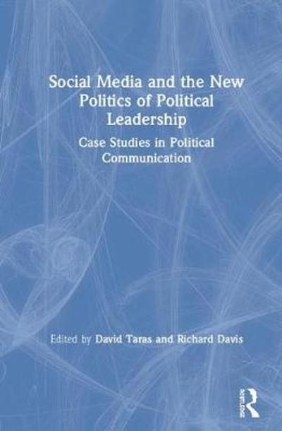 Power Shift? Political Leadership and Social Media - David Taras