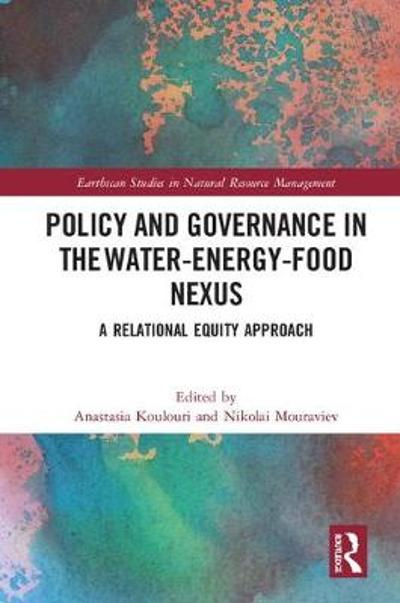 Policy and Governance in the Water-Energy-Food Nexus - Anastasia Koulouri