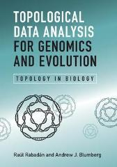 Topological Data Analysis for Genomics and Evolution - Raul Rabadan Andrew J. Blumberg