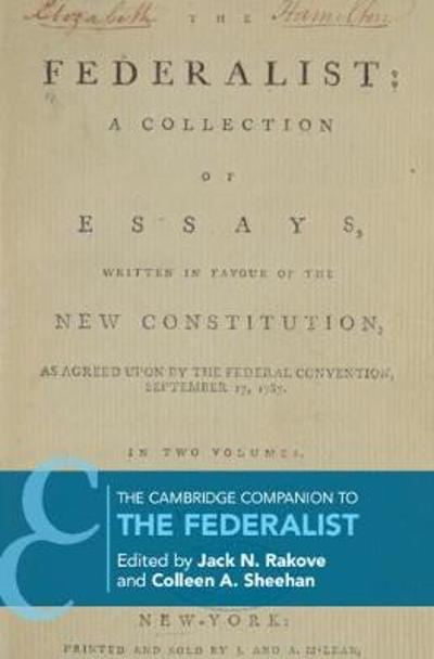The Cambridge Companion to The Federalist - Jack N. Rakove