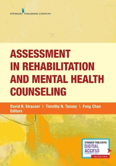 Assessment in Rehabilitation and Mental Health Counseling - David R. Strauser
