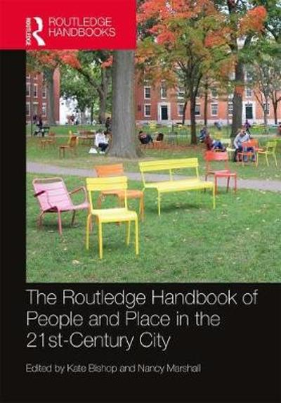 The Routledge Handbook of People and Place in the 21st-Century City - Kate Bishop