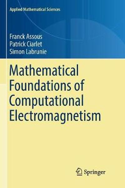 Mathematical Foundations of Computational Electromagnetism - Franck Assous