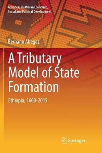A Tributary Model of State Formation - Berhanu Abegaz