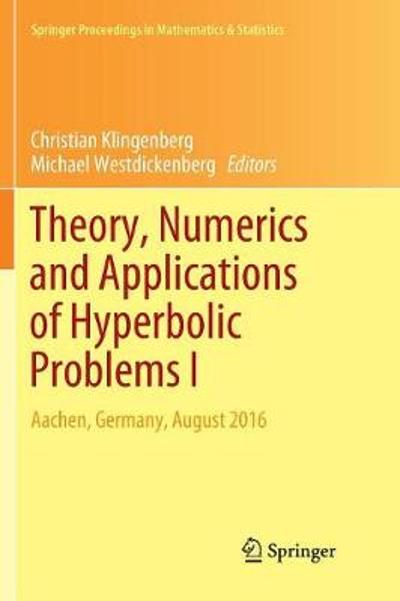 Theory, Numerics and Applications of Hyperbolic Problems I - Christian Klingenberg