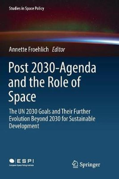 Post 2030-Agenda and the Role of Space - Annette Froehlich