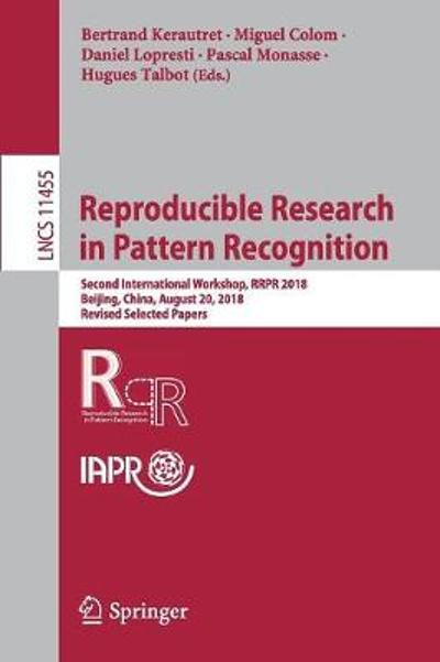 Reproducible Research in Pattern Recognition - Bertrand Kerautret