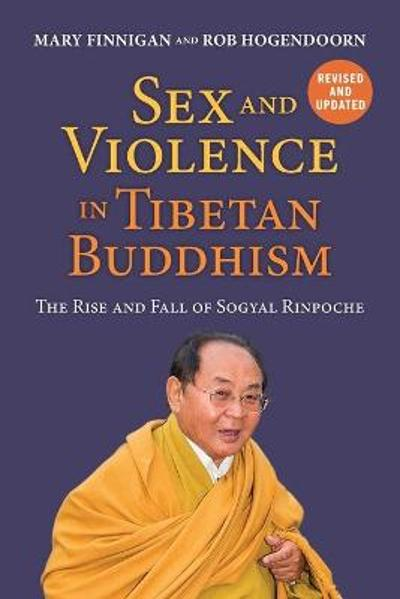 Sex and Violence in Tibetan Buddhism - Mary Finnigan