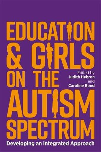 Education and Girls on the Autism Spectrum - Judith Hebron