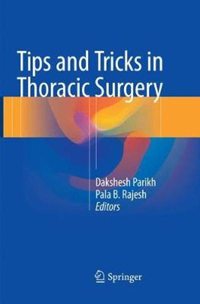 Tips and Tricks in Thoracic Surgery - Dakshesh Parikh