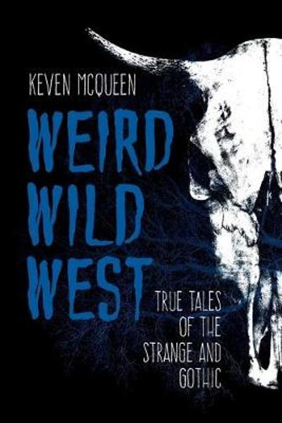 Weird Wild West - Keven McQueen
