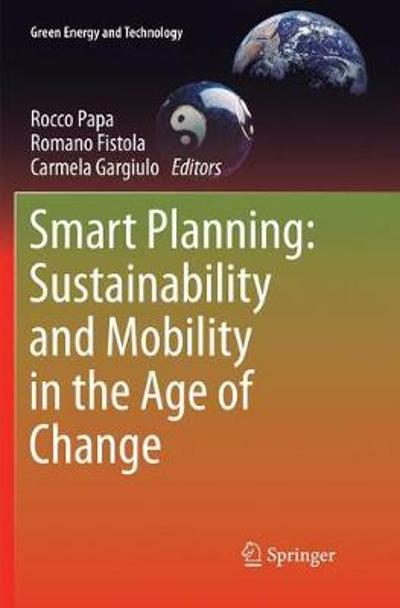 Smart Planning: Sustainability and Mobility in the Age of Change - Rocco Papa