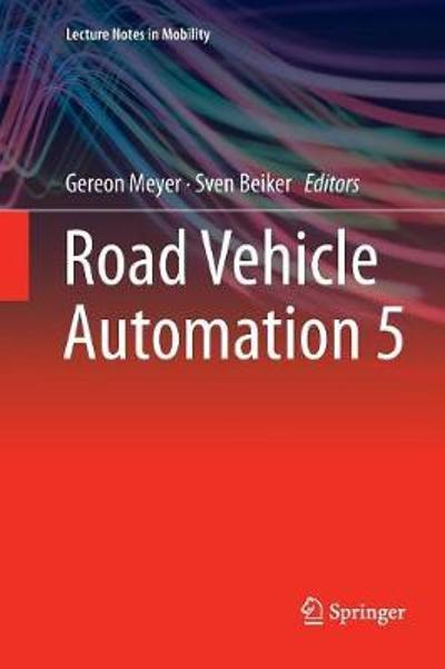 Road Vehicle Automation 5 - Gereon Meyer