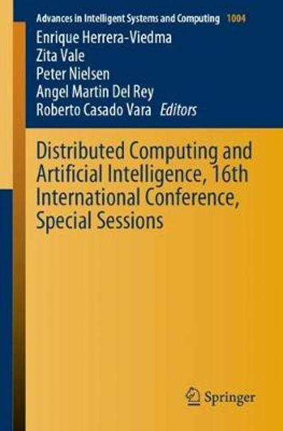 Distributed Computing and Artificial Intelligence, 16th International Conference, Special Sessions - Enrique Herrera-Viedma